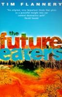 Cover of: The future eaters: an ecological history of the Australasian lands and people