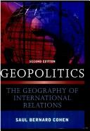 Cover of: Geopolitics: the geography of international relations
