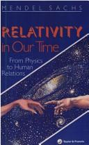 Cover of: Relativity in our time | Mendel Sachs