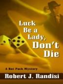 Cover of: Luck be a lady, don't die