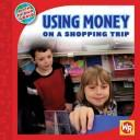 Cover of: Using money on a shopping trip