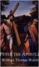 Cover of: Peter the apostle | Walsh, William Thomas