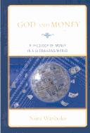 Cover of: God and money: a theology of money in a globalizing world