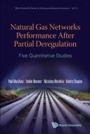 Cover of: Natural gas networks performance after partial deregulation |