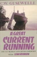 Cover of: great current running | C. W. Gusewelle