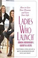 Cover of: Ladies Who Launch: Embracing Entrepreneurship & Creativity as a Lifestyle
