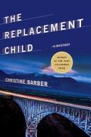 Cover of: The replacement child | Christine Barber
