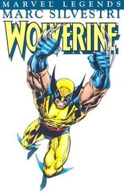 Cover of: Wolverine Visionaries - Marc Silvestri, Vol. 1 (X-Men)