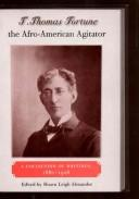 Cover of: T. Thomas Fortune, the Afro-American agitator