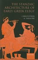 Cover of: The stanzaic architecture of early Greek elegy