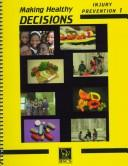 Cover of: Making Healthy Decisions Injury Prevention