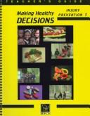 Cover of: Making Healthy Decisions | Biological Sciences Curriculum Study