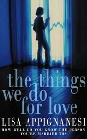 Cover of: The Things We Do for Love