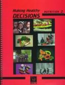 Cover of: Making Healthy Decisions on Nutrition