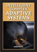 Cover of: Intelligent complex adaptive systems by Ang Yang, Yin Shan [editors].
