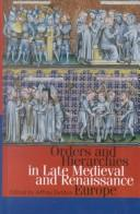 Cover of: Orders and hierarchies in late medieval and renaissance Europe |