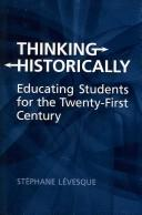 Cover of: Thinking historically | SteМЃphane LeМЃvesque