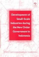 Cover of: Development of small-scale industries during the new order government in Indonesia