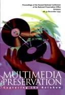 Cover of: Multimedia preservation | National Library of Australia. National Preservation Office. National Conference