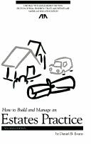 Cover of: How to build and manage an estates practice