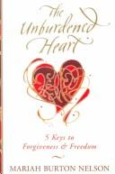Cover of: The Unburdened Heart