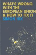 Cover of: What's wrong with the European Union and how to fix it | Simon Hix