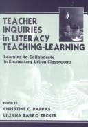 Cover of: Teacher Inquiries in Literacy Teaching-Learning |