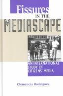 Cover of: Fissures in the Mediascape | Clemencia Rodriguez
