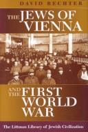 Cover of: The Jews of Vienna and the First World War (Littman Library of Jewish Civilization (Series).) | David Rechter