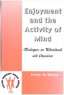 Cover of: Enjoyment and the activity of mind