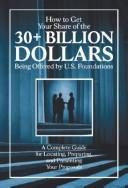 Cover of: How to get your share of the 30-plus billion dollars being offered by U.S. foundations