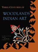 Cover of: Three centuries of Woodlands Indian art
