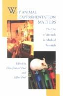 Cover of: Why animal experimentation matters