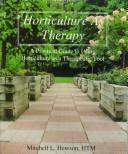 Cover of: Horticulture as therapy : a practical guide to using horticulture as a therapeutic tool