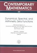 Cover of: Dynamical, spectral, and arithmetic zeta functions
