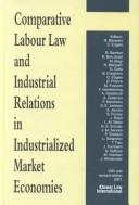 Cover of: Comparative labour law and industrial relations in industrialized market economies |