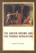 Cover of: The ancien regime and the French Revolution