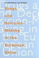 Cover of: Drugs and decision-making in the European Union