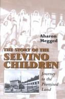 Cover of: The Story of Selvino's Children: Journey to the Promised Land (Library of Holocaust Testimonies)