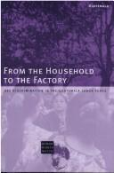 Cover of: From the household to the factory | Human Rights Watch (Organization)