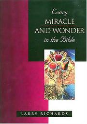 Cover of: Every Miracle and Wonder in the Bible (Everything in the Bible Series)