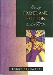 Cover of: Every Prayer and Petition in the Bible