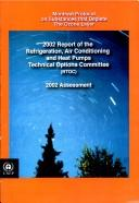 Cover of: 2002 report of the Refrigeration, Air Conditioning, and Heat Pumps Technical Options Committee | United Nations Environment Programme. Refrigeration, Air Conditioning, and Heat Pumps Technical Options Committee
