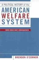 Cover of: A Political History of the American Welfare System