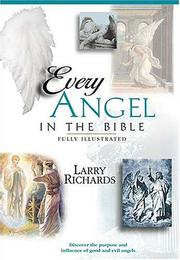 Cover of: Every angel in the Bible | Richards, Larry