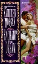 Cover of: Enchant the dream. |