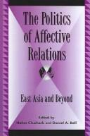 Cover of: The Politics of Affective Relations