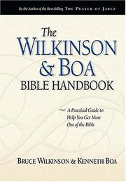 Cover of: The Wilkinson & Boa Bible handbook: the ultimate guide to help you get more out of the Bible