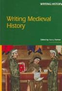 Cover of: Writing Medieval History (Writing History) | Nancy Partner