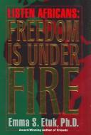 Cover of: Listen Africans, freedom is under fire!